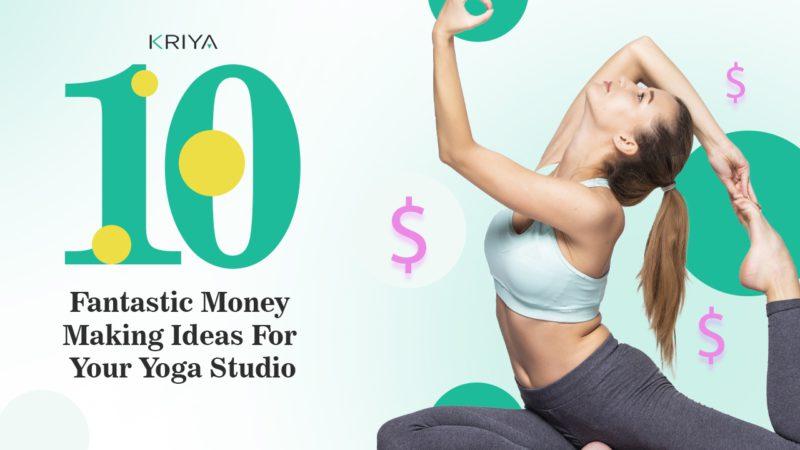 10 Fantastic Money Making Ideas For Your Yoga Studio