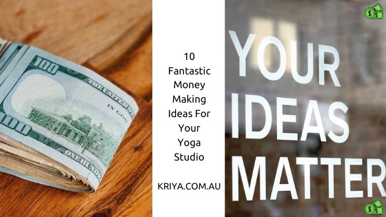 10 Fantastic Money Making Ideas For Your Yoga Studio