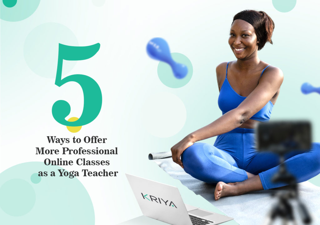5 Tips on Teaching Online Yoga Classes - Professional Virtual Classes