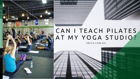 Can I teach Pilates at my Yoga Studio_