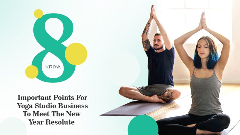 Eight Important Points For Yoga Studio Business To Meet The New Year Resolute
