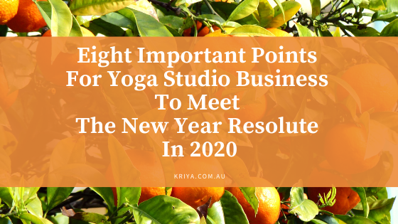 Eight Important Points For Yoga Studio Business To Meet The New Year Resolute In 2020