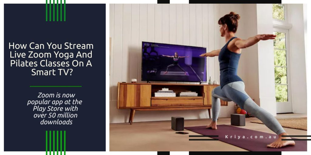 How Can You Stream Live Zoom Yoga and Pilates Classes on a Smart TV?
