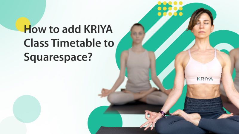 How to add KRIYA Class Timetable to Squarespace