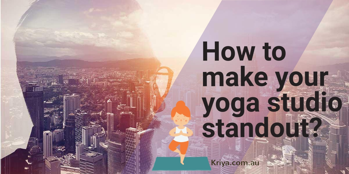 How to make your yoga studio stand out?