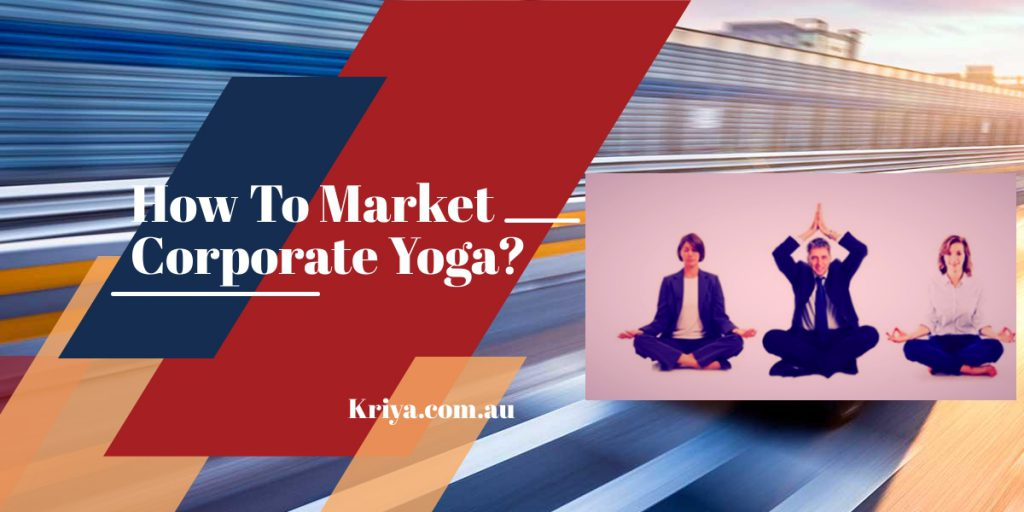 How to market corporate yoga?