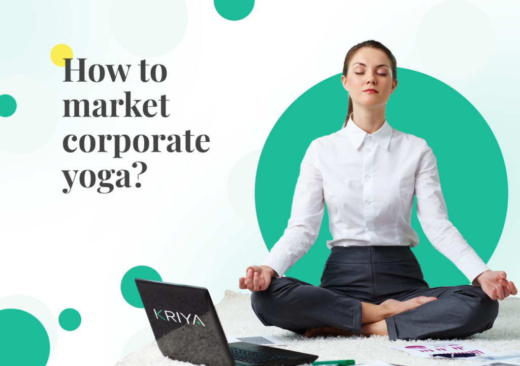 Market Corporate Yoga and Get Extra Corporate Gigs