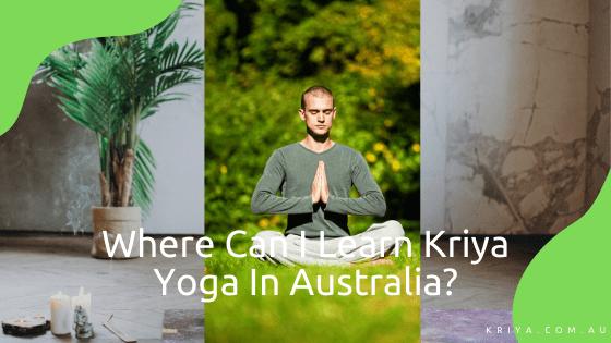 Where can I learn Kriya Yoga in Australia