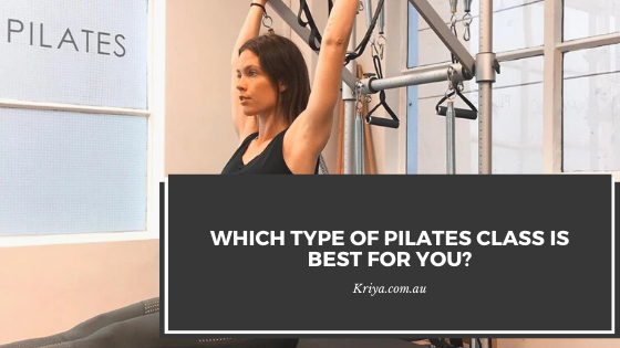 Which type of Pilates Class is best for you?