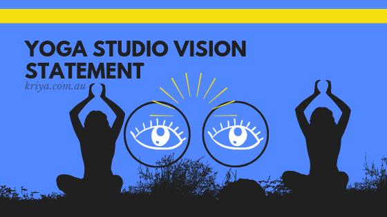 Yoga Studio Vision Statement