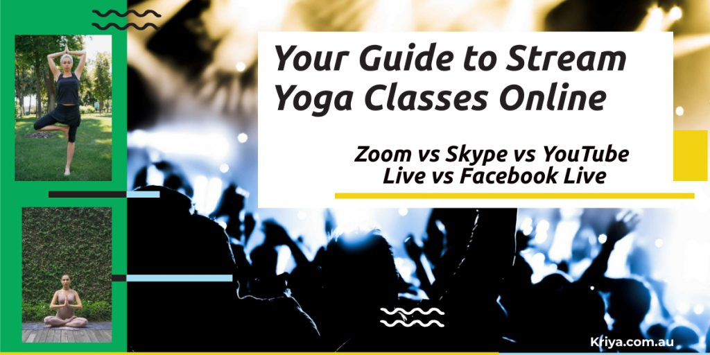 Your Guide to live stream yoga classes online. Choose between Facebook, YoutubeLive, Skype or Zoom